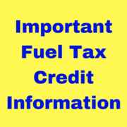 Important Fuel Tax Credit Information