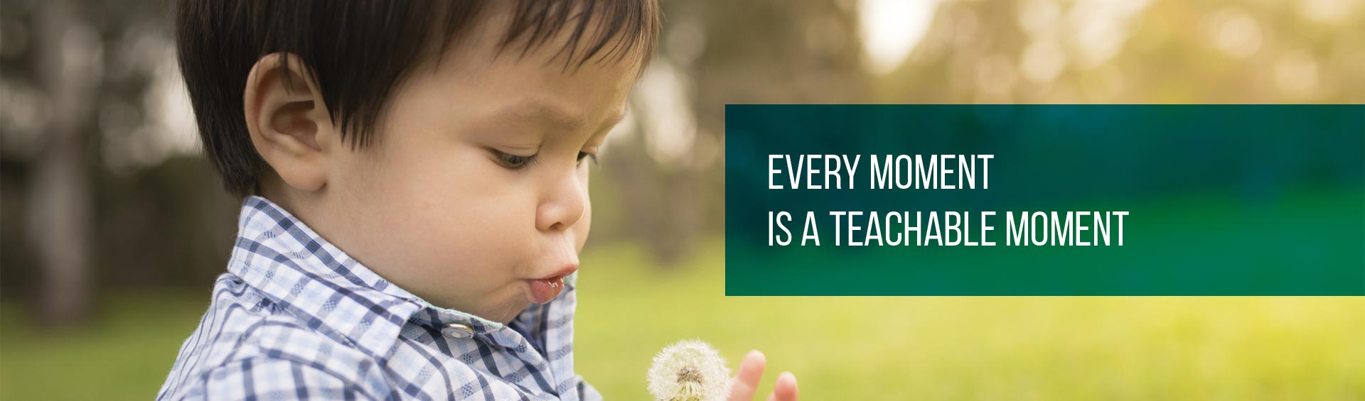 Every moment is a teachable moment