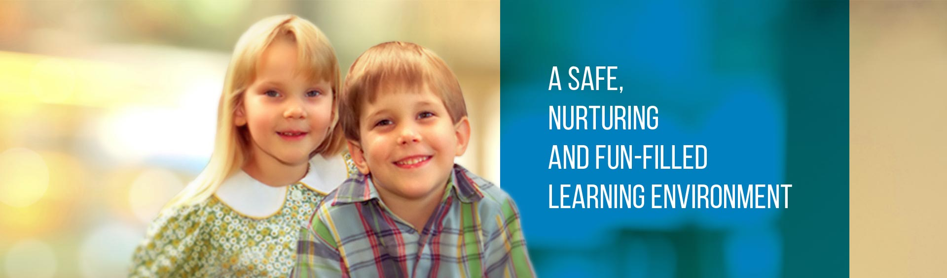 A Safe, Nurturing and fun-filled learning environment