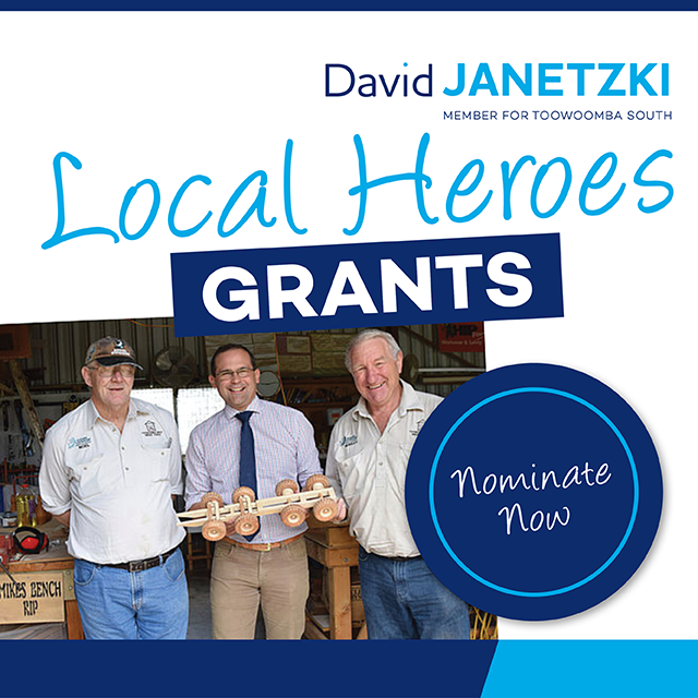 David Janetzki Member for Toowoomba South. Local Hero Grants - nominate now.
